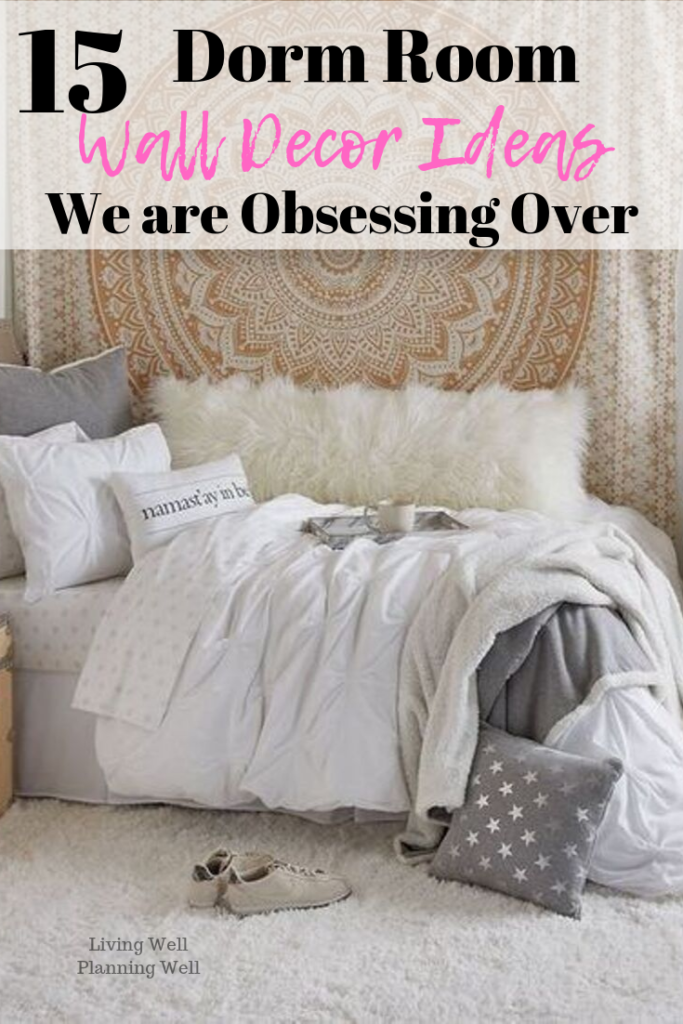 15 Dorm Room Wall Decor Ideas We Are Obsessing Over Living Well Planning Well